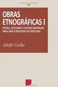 Adolfo Coelho - Obras etnográficas (I) - Festas, costumes e outros materiais para uma Etnologia de Portugal.