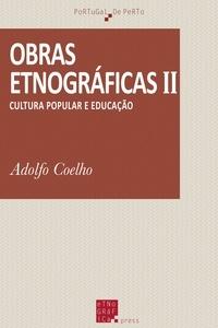 Adolfo Coelho - Obras etnográficas (II) - Cultura popular e educação.