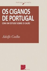 Adolfo Coelho - Os ciganos de Portugal - Com um estudo sobre o calão.