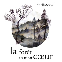 Adolfo Serra - La forêt en mon coeur.