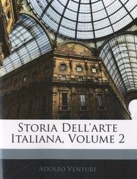 Adolfo Venturi - Storia dell'arte italiana - Volume 2.