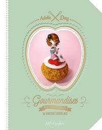 Adolie Day et Vincent Guerlais - Gourmandises - Recettes craquantes de Vincent Guerlais.