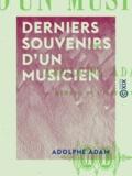 Adolphe Adam - Derniers souvenirs d'un musicien.