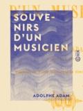 Adolphe Adam - Souvenirs d'un musicien.