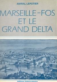Adolphe-Auguste Lepotier - Marseille-Fos et le grand delta.