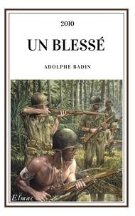 Adolphe Badin - Un blessé.