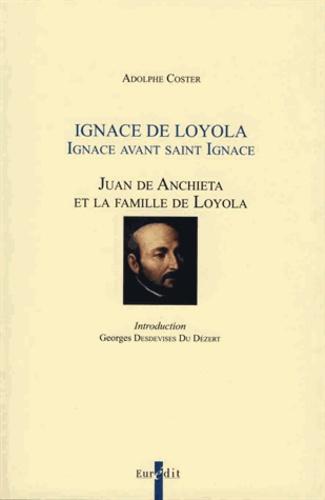 Adolphe Coster - Ignace avant saint Ignace - Juan de Anchieta et la famille de Loyola.