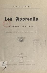 Adolphe Couturet - Les apprentis - Vaudeville en un acte représenté pour la première fois au Concert Mayol.