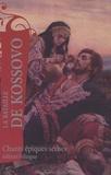 Adolphe d' Avril - La bataille de Kossovo - Chants épiques serbes, édition bilingue français-serbe.