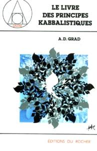 Adolphe-D Grad - Le livre des principes kabbalistiques - Pîrqé meqoubâlîm.