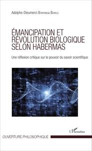 Emancipation et révolution biologique selon Habermas - Une réflexion critique sur le pouvoir du savoir scientifique.pdf