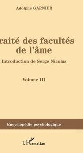Traité des facultés de l'âme (1852)- Volume 3 - Adolphe Garnier | Showmesound.org