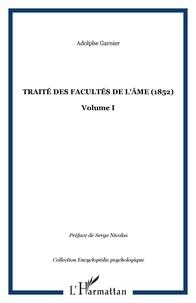 Adolphe Garnier - Traité des facultés de l'âme (1852) - Tome 1.