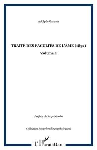 Adolphe Garnier - Traité des facultés de l'âme (1852) - Volume II.
