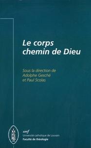 Adolphe Gesché et Paul Scolas - Le corps, chemin de Dieu.
