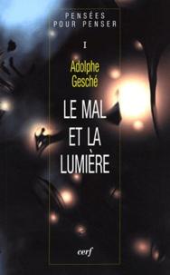 Adolphe Gesché - Pensées pour penser - Tome 1, Le mal et la lumière.