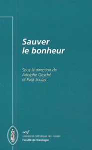 Adolphe Gesché et Paul Scolas - Sauver le bonheur.