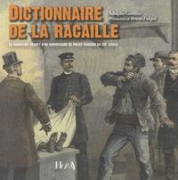 Adolphe Gronfier - Dictionnaire de la racaille - Le manuscrit secret d'un commissaire de police parisien au XIXe siècle.
