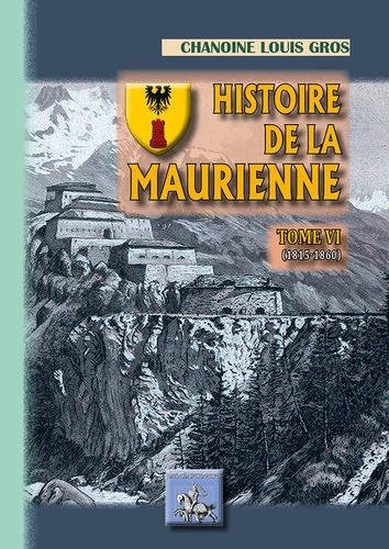 Histoire de la Maurienne. Tome 6, 1815-1860