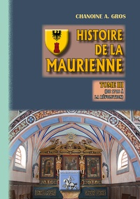 Histoire de la Maurienne- Tome 3, De 1718 à la révolution - Adolphe Gros | Showmesound.org