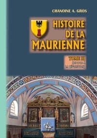 Adolphe Gros - Histoire de la Maurienne - Tome 3, De 1718 à la révolution.