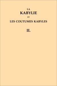 Adolphe Hanoteau et Aristide Letourneux - La Kabylie et les coutumes kabyles - Coffret 3 volumes.
