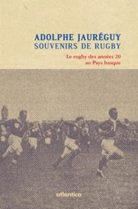 Souvenirs de rugby - Le rugby des années 20 au Pays basque.pdf