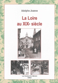 Adolphe Joanne - La Loire au XIXe siècle.