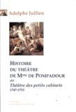 Adolphe Jullien - Histoire du théâtre de Mme de Pompadour dit Théâtre des petits cabinets (1747-1753).