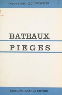 Adolphe Lepotier - Bateaux-pièges.