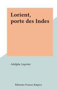 Adolphe Lepotier - Lorient, porte des Indes.