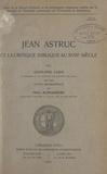 Adolphe Lods et  Faculté de théologie protestan - Jean Astruc et la critique biblique au XVIIIe siècle.