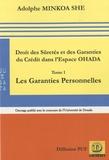 Adolphe Minkoa She - Droit des Sûretés et des Garanties du Crédit dans l'Espace Ohada - Tome 1, Les Garanties Personnelles.