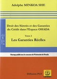 Adolphe Minkoa She - Droit des Sûretés et des Garanties du Crédit dans l'Espace OHADA - Tome 2, Les garanties réelles.
