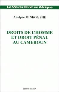 Adolphe Minkoa She - Droits de l'homme et droit pénal au Cameroun.