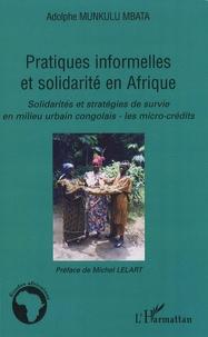 Pratiques informelles et solidarité en Afrique- Solidarités et stratégies de survie en milieu urbain congolais : les micro-crédits - Adolphe Munkulu Mbata   Showmesound.org