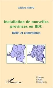 Adolphe Muzito - Installation de nouvelles provinces en RDC - Défis et contraintes.