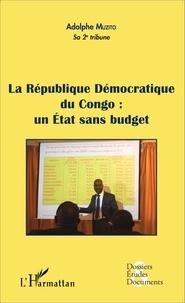 Adolphe Muzito - La république démocratique du Congo - Un état sans budget.