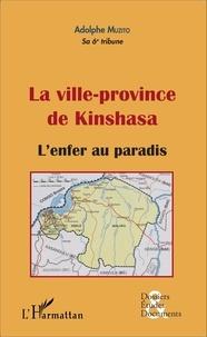 Adolphe Muzito - La ville-province de Kinshasa - L'enfer au paradis.