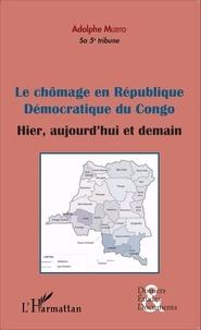 Adolphe Muzito - Le chômage en république démocratique du Congo - Hier, aujourd'hui et demain.