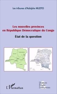 Adolphe Muzito - Les nouvelles provinces en République Démocratique du Congo - Etat de la question.