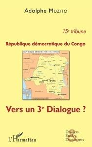 Adolphe Muzito - République démocratique du Congo 15e tribune - Vers un 3e dialogue ?.