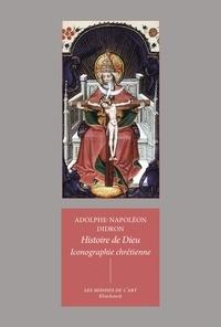 Adolphe napoléon Didron - Histoire de Dieu - Iconographie chrétienne.