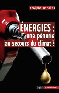 Livres gratuits en ligne à télécharger pour kindle Energies : une pénurie au secours du climat ? par Adolphe Nicolas (Litterature Francaise)  9782701158549