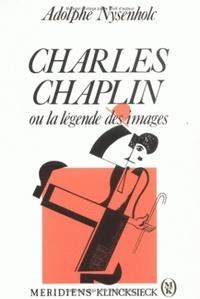 Adolphe Nysenholc - Charles Chaplin ou la légende des images.