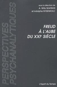 Adolphe Nysenholc et Willy Szafran - Freud à l'aube du XXIe siècle.