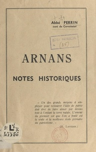 Adolphe Perrin - Arnans - Notes historiques.