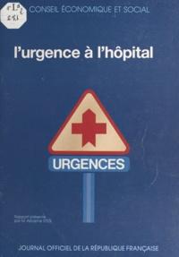 Adolphe Steg et  Conseil Economique et Social - L'Urgence à l'hôpital - Séances des 11 et 12 avril 1989.