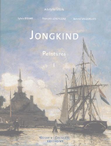 Adolphe Stein et Sylvie Brame - Jongkind - Catalogue critique de l'oeuvre, Peintures Tome 1.