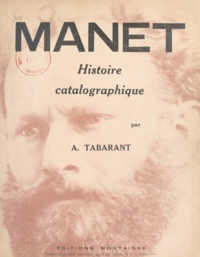 Adolphe Tabarant - Manet - Histoire catalographique.